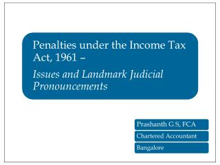 The term Penalty has not been defined under the Income Tax Act, 1961 (Act).