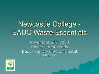 Newcastle College - EAUC Waste Essentials
