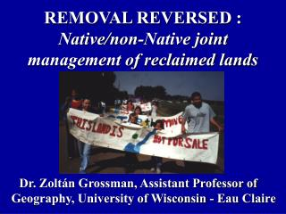 REMOVAL REVERSED :  Native/non-Native joint management of reclaimed lands