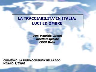 LA TRACCIABILITA' IN ITALIA: LUCI ED OMBRE