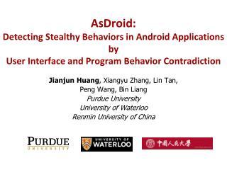 Jianjun  Huang ,  Xiangyu  Zhang, Lin Tan,  Peng  Wang, Bin Liang Purdue University
