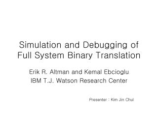 Simulation and Debugging of Full System Binary Translation