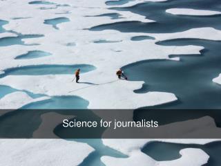 Science for journalists