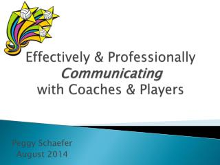 Effectively & Professionally  Communicating  with Coaches & Players