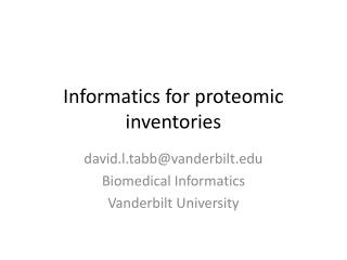 Informatics for proteomic inventories