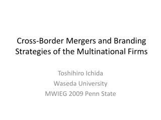 Cross-Border Mergers and Branding Strategies of the Multinational Firms