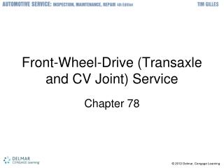 Front-Wheel-Drive Transaxle and CV Joint Service
