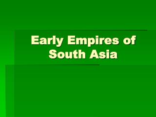 Early Empires of South Asia