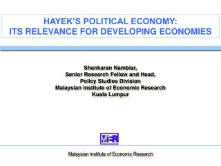 HAYEK'S POLITICAL ECONOMY:   ITS RELEVANCE FOR DEVELOPING ECONOMIES