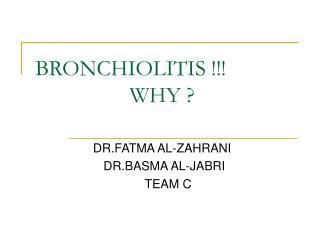 BRONCHIOLITIS !!!                  WHY ?
