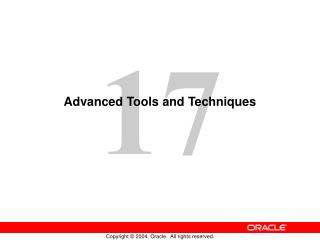 Advanced Tools and Techniques