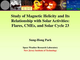 Sung-Hong Park Space Weather Research Laboratory New Jersey Institute of Technology