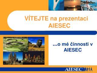 VÍTEJTE na prezentaci AIESEC
