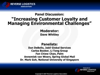 "Panel Discussion: ""Increasing Customer Loyalty and Managing Environmental Challenges"" Moderator:"