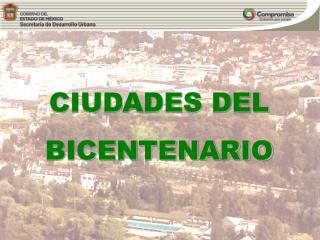 CIUDADES DEL BICENTENARIO