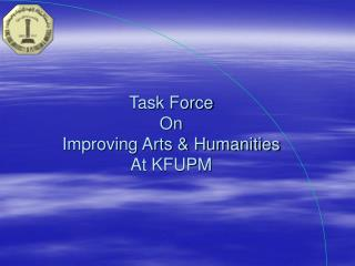 Task Force On Improving Arts & Humanities At KFUPM
