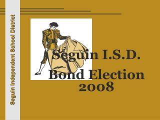Seguin I.S.D. Bond Election 2008