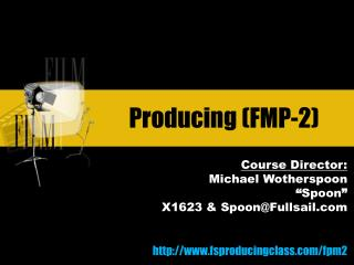 Producing (FMP-2)