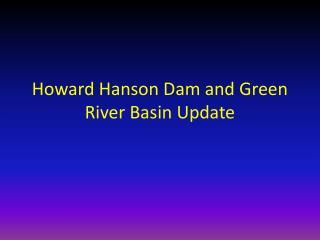 Howard Hanson Dam and Green River Basin Update
