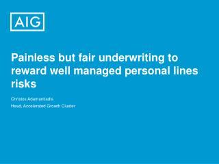 Painless but fair underwriting to reward well managed personal lines risks