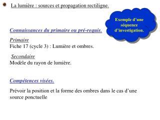 Connaissances du primaire ou pré-requis. Primaire Fiche 17  (cycle 3): L umière et ombres.