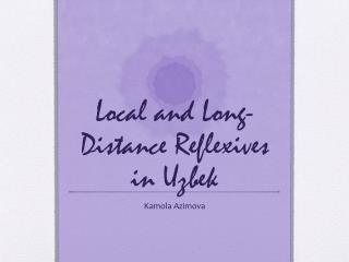 Local and Long-Distance Reflexives in Uzbek