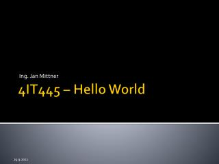 4IT445 –  Hello World