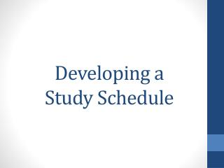 Developing a  Study Schedule