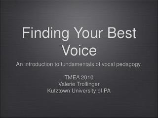 Finding Your Best Voice