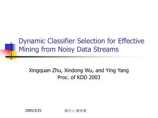 Dynamic Classifier Selection for Effective Mining from Noisy Data Streams