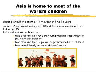 Asia is home to most of the world's children