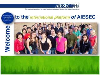 to the international platform  of AIESEC