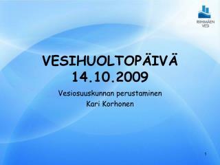 VESIHUOLTOPÄIVÄ 14.10.2009