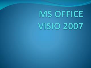 MS OFFICE VISIO 2007