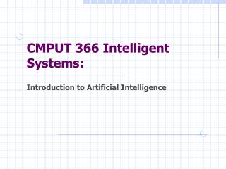 CMPUT 366 Intelligent Systems: