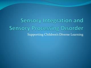 Sensory Integration and Sensory Processing Disorder