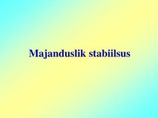 Majanduslik stabiilsus