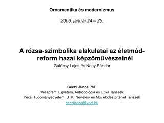 Ornamentika �s modernizmus 2006. janu�r 24 � 25.