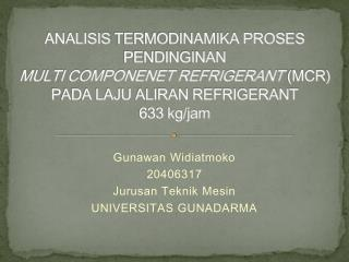 Gunawan Widiatmoko 20406317 Jurusan Teknik Mesin UNIVERSITAS GUNADARMA