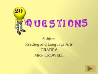 Subject: Reading and Language Arts GRADE 6 MRS. CROWELL