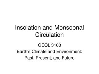 Insolation and Monsoonal Circulation