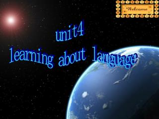 unit4  learning about language