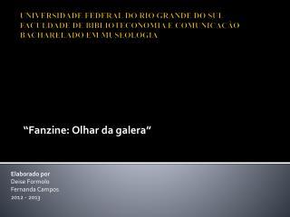 """"""" Fanzine : Olhar da galera"""""""