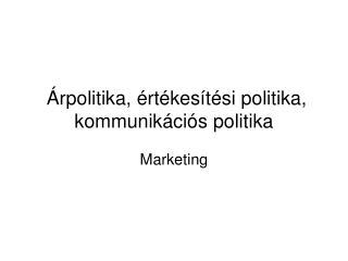 Árpolitika, értékesítési politika, kommunikációs politika