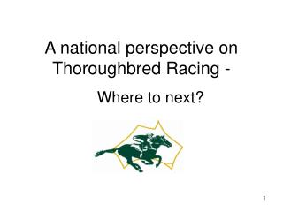 A national perspective on Thoroughbred Racing -