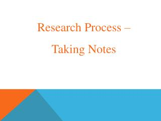 Research Process –  Taking Notes