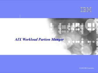 AIX Workload Partion Manger