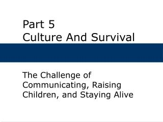 Part 5  Culture And Survival
