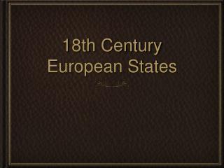 18th Century European States