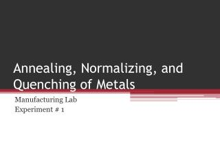 Annealing, Normalizing, and Quenching of Metals